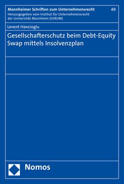 Gesellschafterschutz beim Debt-Equity Swap mittels Insolvenzplan von Hancioglu,  Levent