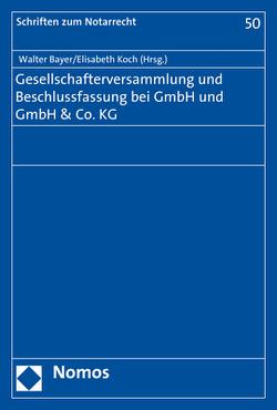 Gesellschafterversammlung und Beschlussfassung bei GmbH und GmbH & Co. KG von Bayer,  Walter, Koch,  Elisabeth