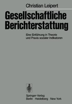 Gesellschaftliche Berichterstattung von Leipert,  C.