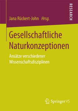 Gesellschaftliche Naturkonzeptionen von Rückert-John,  Jana