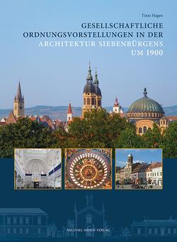 Gesellschaftliche Ordnungsvorstellungen in der Architektur Siebenbürgens um 1900 von Hagen,  Timo