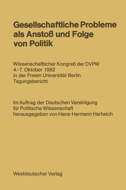 Gesellschaftliche Probleme als Anstoß und Folge von Politik von Hartwich,  Hans-Hermann