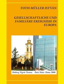 Gesellschaftliche und familiäre Ereignisse in Europa von Toth-Müller,  Stefan