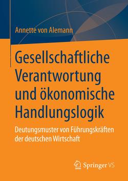 Gesellschaftliche Verantwortung und ökonomische Handlungslogik von Alemann,  Annette