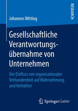 Gesellschaftliche Verantwortungsübernahme von Unternehmen von Witting,  Johannes