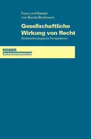 Gesellschaftliche Wirkung von Recht von Benda-Beckmann,  Franz von, Benda-Beckmann,  Keebet von