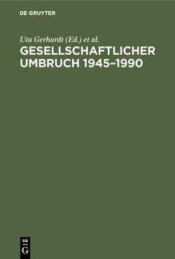 Gesellschaftlicher Umbruch 1945–1990 von Gerhardt,  Uta, Mochmann,  Ekkehard