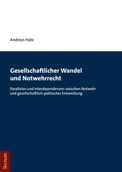 Gesellschaftlicher Wandel und Notwehrrecht von Hatz,  Andreas