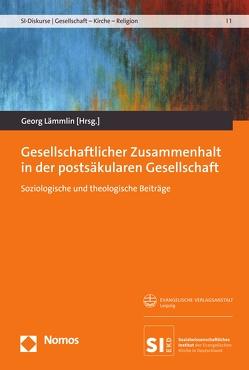 Gesellschaftlicher Zusammenhalt in der postsäkularen Gesellschaft von Lämmlin,  Georg