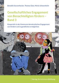 Gesellschaftliches Engagement von Benachteiligten fördern – Band 3 von Glaw,  Thomas, Schwerthelm,  Moritz, Sturzenhecker,  Benedikt