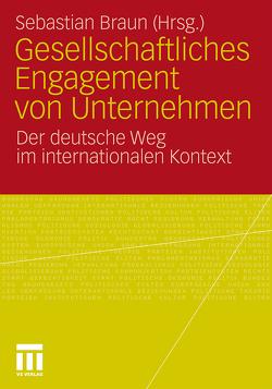 Gesellschaftliches Engagement von Unternehmen von Braun,  Sebastian