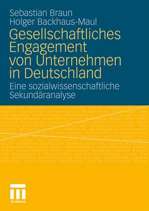 Gesellschaftliches Engagement von Unternehmen in Deutschland von Backhaus-Maul,  Holger, Braun,  Sebastian