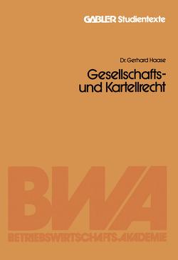Gesellschafts- und Kartellrecht von Haase,  Gerhard