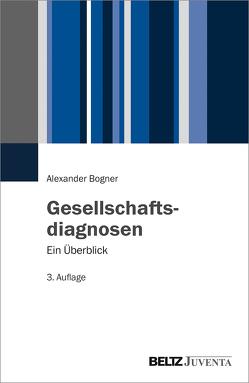 Gesellschaftsdiagnosen von Bogner,  Alexander