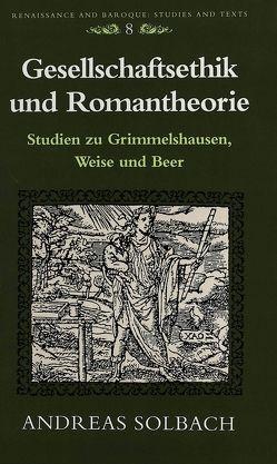 Gesellschaftsethik und Romantheorie von Solbach,  Andreas
