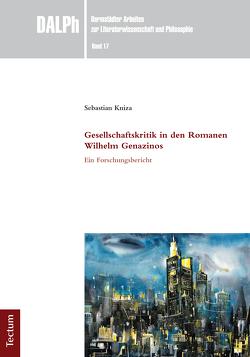 Gesellschaftskritik in den Romanen Wilhelm Genazinos von Kniza,  Sebastian
