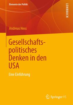 Gesellschaftspolitisches Denken in den USA von Hess,  Andreas