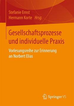 Gesellschaftsprozesse und individuelle Praxis von Ernst,  Stefanie, Korte,  Hermann