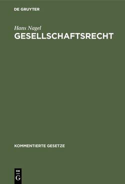 Gesellschaftsrecht von Nagel,  Hans