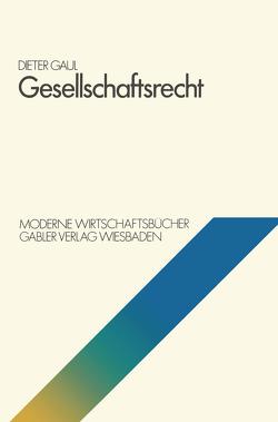Gesellschaftsrecht von Gaul,  Dieter
