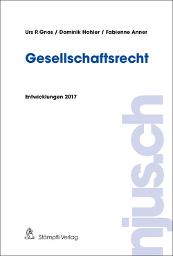 Gesellschaftsrecht von Anner,  Fabienne, Gnos,  Urs P., Hohler,  Dominik