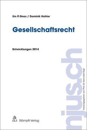 Gesellschaftsrecht von Gnos,  Urs P., Hohler,  Dominik