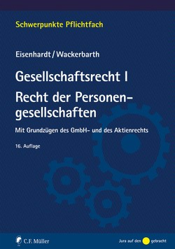 Gesellschaftsrecht I. Recht der Personengesellschaften von Eisenhardt,  Ulrich, Wackerbarth,  Ulrich