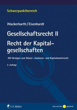 Gesellschaftsrecht II. Recht der Kapitalgesellschaften von Eisenhardt,  Ulrich, Wackerbarth,  Ulrich