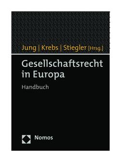 Gesellschaftsrecht in Europa von Jung,  Stefanie, Krebs,  Peter, Stiegler,  Sascha