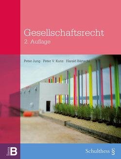 Gesellschaftsrecht (PrintPlu§) von Bärtschi,  Harald, Jung,  Peter, Kunz,  Peter V