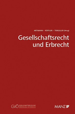 Gesellschaftsrecht und Erbrecht von Artmann,  Eveline, Rüffler,  Friedrich, Torggler,  Ulrich