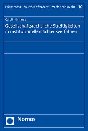 Gesellschaftsrechtliche Streitigkeiten in institutionellen Schiedsverfahren von Emmert,  Carolin