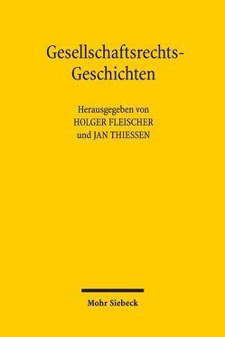 Gesellschaftsrechts-Geschichten von Fleischer,  Holger, Thiessen,  Jan