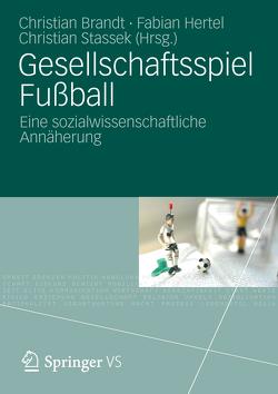 Gesellschaftsspiel Fußball von Brandt,  Christian, Hertel,  Fabian, Stassek,  Christian