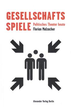 Gesellschaftsspiele von Malzacher,  Florian