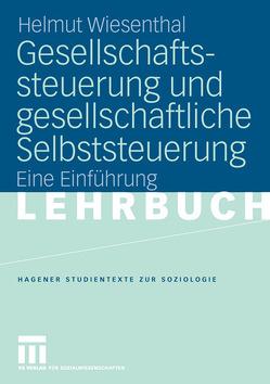 Gesellschaftssteuerung und gesellschaftliche Selbststeuerung von Wiesenthal,  Helmut