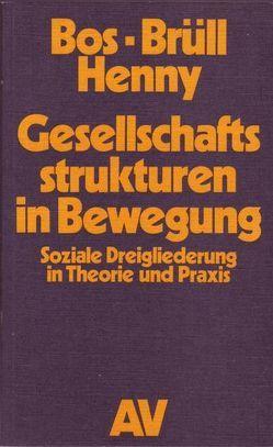 Gesellschaftsstrukturen in Bewegung von Bos,  A H, Brüll,  Dieter, Henny,  A. C.