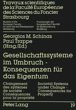 Gesellschaftssysteme im Umbruch – Konsequenzen für das Eigentum von Schinas,  Georgios M., Trappe,  Paul