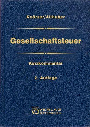 Gesellschaftsteuer von Althuber,  Franz, Knörzer,  Patrick