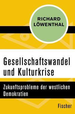 Gesellschaftswandel und Kulturkrise von Löwenthal,  Richard