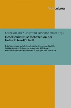 Gesellschaftswissenschaften an der Freien Universität Berlin von Kubicki,  Karol, Lönnendonker,  Siegward