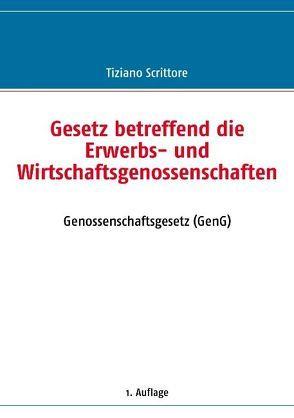 Gesetz betreffend die Erwerbs- und Wirtschaftsgenossenschaften von Scrittore,  Tiziano