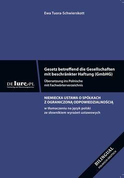Gesetz betreffend die Gesellschaften mit beschänkter Haftung. Übersetzung ins Polnische. Mit Fachwörterverzeichnis von Tuora-Schwierskott,  Ewa