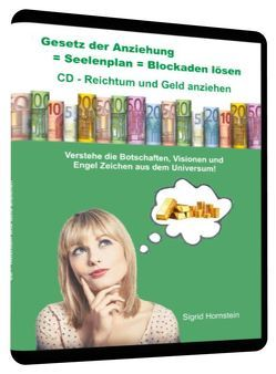 Gesetz der Anziehung = Seelenplan = Blockaden lösen = CD Reichtum und Geld anziehen von Hornstein,  Sigrid