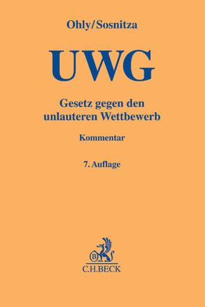 Gesetz gegen den unlauteren Wettbewerb von Köhler,  Helmut, Ohly,  Ansgar, Piper,  Henning, Sosnitza,  Olaf