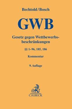 Gesetz gegen Wettbewerbsbeschränkungen von Bechtold,  Rainer, Bosch,  Wolfgang