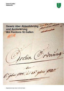 Gesetz über Aktenführung und Archivierung des Kantons St.Gallen von Gemperli,  Stefan