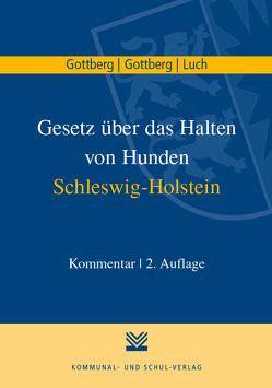 Gesetz über das Halten von Hunden Schleswig-Holstein von Gottberg,  Friedrich, Gottberg,  Luise A, Luch,  Anika D.