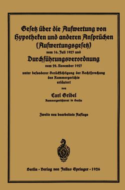 Gesetz über die Aufwertung von Hypotheken und anderen Ansprüchen (Aufwertungsgesetz) vom 16. Juli 1925 und Durchführungsverordnung vom 29. November 1925 von Gribel,  Carl