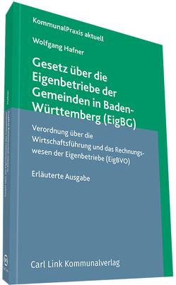 Gesetz über die Eigenbetriebe der Gemeinden in Baden-Württemberg (EigBG) von Hafner,  Wolfgang